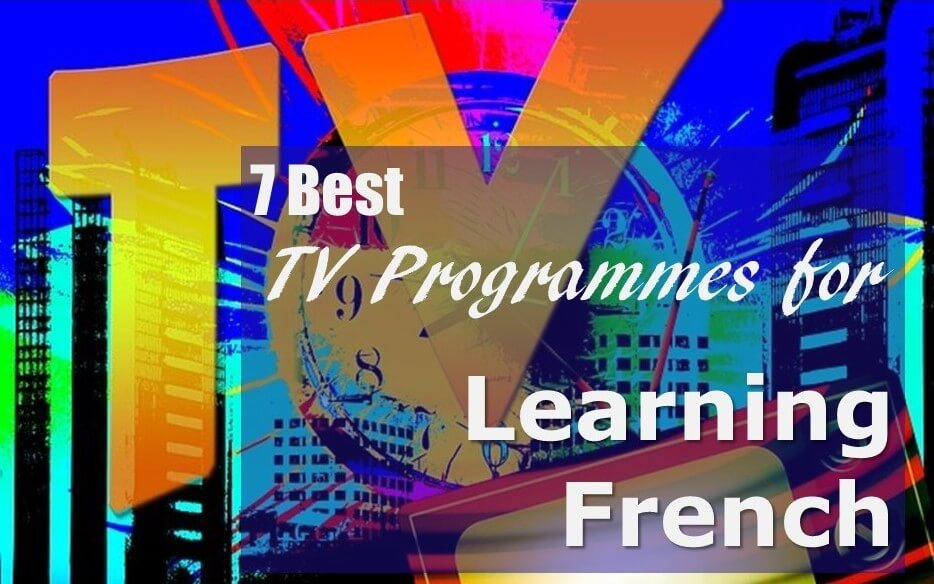 7 Best French TV Programmes For Learning French