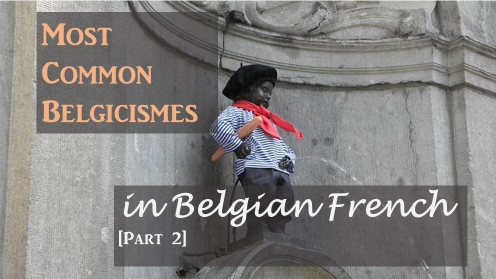 Most Common Belgicismes in Belgian French [PART 2]