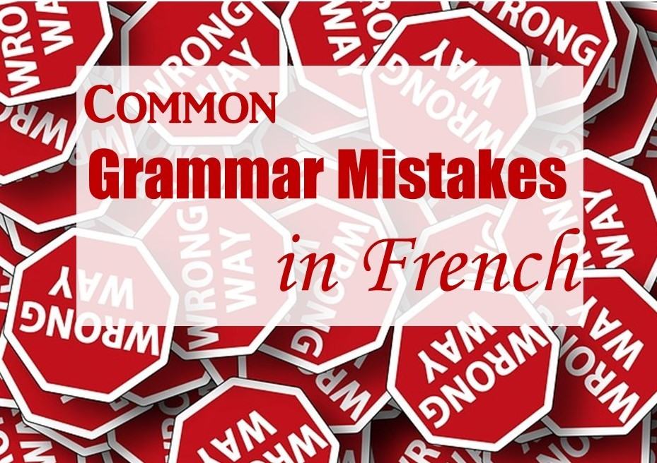 Common Grammar Mistakes in French